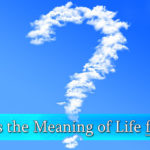 what-is-the-meaning-of-life