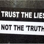 trust the lies not the truth