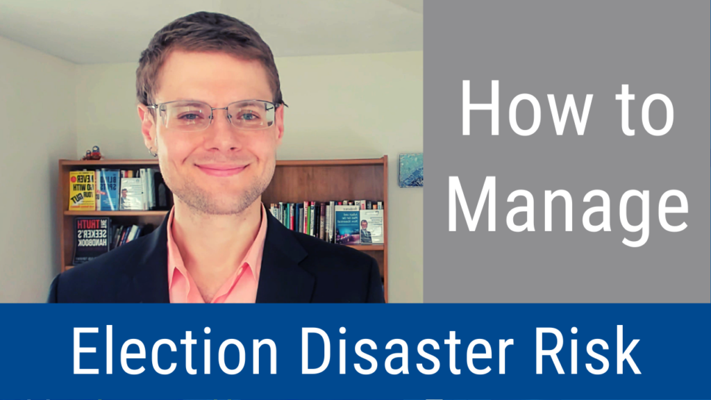 How to Manage Election Disaster Risk (Video and Podcast)