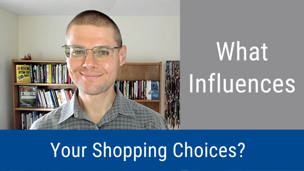 What Influences Your Shopping Choices? (Video and Podcast)